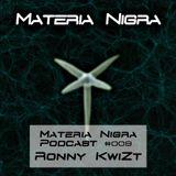 Materia Nigra Podcast #009 - Ronny KwiZt