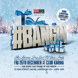 #BANGIN - Every last Friday @ Club Karma, Ealing.