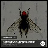 Mantis Radio / 24.05.2016 / Bone Skippers