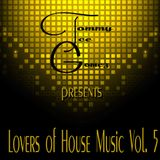 Lovers of House Music Vol. 5