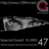 Kirill Forvard-My Life Club Music Episode 47(Guest Special DJ RED)