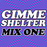 GIMME SHELTER MIX ONE