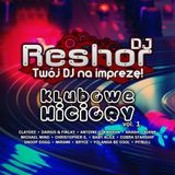 DJ Reshor - Klubowe Hiciory vol. 1