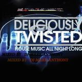 DELICIOULY TWISTED 2015 MIX BY (DJ MARK ANTHONY)