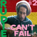 Rudie Can't Fail #2 - Bob Marley At 70