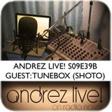 Andrez LIVE! S09E39B On 18.05.2016 GUEST TUNEBOX (SHOTO)
