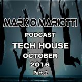 MARK O MARIOTTI PODCAST - TECH HOUSE - OCTOBER 2016 - Part 2