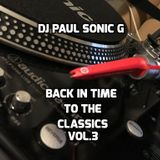 DJ PAUL SONIC G Presents BACK IN TIME TO THE CLASSICS VOL. 3