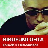 HIROFUMI OHTA Episode 01/Introduction