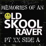 Memories Of An Oldskool Raver Pt XX Side A