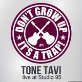 Tone Tavi - Don't Grow Up, It's a Trap! (Live @ Studio 95)