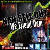 NATURAL AFFAIR SOUND - NAH SELL OUT WE FRIEND