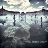 Vapour pres. Feel Good Music 7
