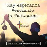 Hay esperanza, venciendo la tentación -  Pastor Daniel Tejada