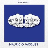 MEXI-CAN PODCAST 023 MAURICIO JACQUES.
