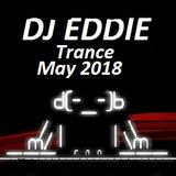 Dj Eddie Trance Mix May 2018