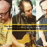 The Quiet Revolution - Show #238 - 03-07-17