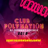 Dj Tremont Livemix at Club Polynation 2018