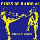 PIBES DE RADIO #6 (ESPECIAL OI ARGENTINO Y ASIATICO)