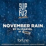 Sup Fu Saturdays at Fortune Mix Series November Rain by DJ Marvel of The Freshest