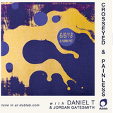 Daniel T and Jordan Gatesmith – Crosseyed and Painless (06.06.18)