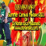 DJ NORLAN PRESENT- CLUB WAKA WAKA - SUMMER CARNAVAL MIX VOL 1