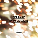 DJ Big Jacks - Get On Up