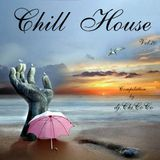 """""""""""CHILL HOUSE """""""" compilation vol.20 """""""""""