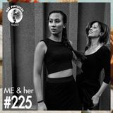 Get Physical Radio #225 mixed by ME & her