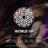 Dj Burlak - Easter Edition @ World Up Radio Show #015
