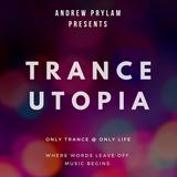 Andrew Prylam - Trance Utopia #082 [01.11.17]