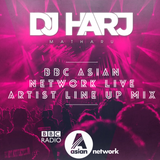 DJ Harj Matharu - BBC Asian Network Live Artist Line Up Mix