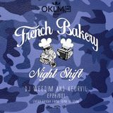 Dj Weedim & Keurvil - French Bakery Night Shift EP28 #OKLMradio (15/07/16)