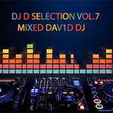 DJ D SELECTION VOL. 7 MIXED BY D3V1D D7