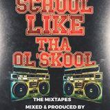 No School Like tha Ol'school Vol 8 White Smoke Entertainment