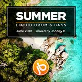 Johnny B Summer Liquid Drum & Bass Mix - June 2019