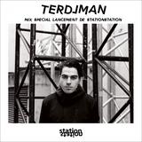 Terdjman - Mix spécial lancement de Stationstation