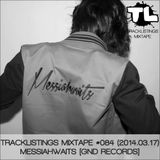 Tracklistings Mixtape #084 (2014.03.17) : Messiahwaits [GND Records]