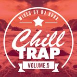 Chill Out Trap Mix 2014 #5