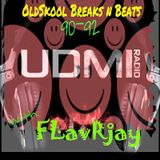 OldSkool FLavRs on UDMI Radio with FLavRjay. OldSkool Breaks 90-92