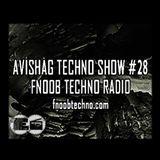 AVISHAG TECHNO SHOW 28 - Fnoob Techno Radio - 28.3.19