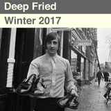 Deep Fried - Winter 2017