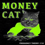 "Frequency Theory 1710 ""Money Cat"""