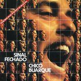 Chico Buarque - Sinal Fechado (1974)