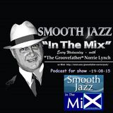 SMOOTH JAZZ IN THE MIX RADIO SHOW WITH GROOVEFATHER NORRIE LYNCH - AUGUST 19, 2015