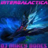 DJ Mikey Bones - Intergalatica