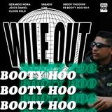 Booty Hoo #43 / Marzo 3 / 2018 / Luny x Wile Out