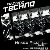 Banging Techno sets 020 :: Naked Pilotz // JNR
