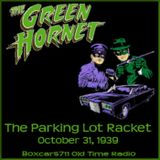 The Green Hornet - The Parking Lot Racket (10-31-39)