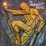 +The Unheard Music+ 10/2/18
